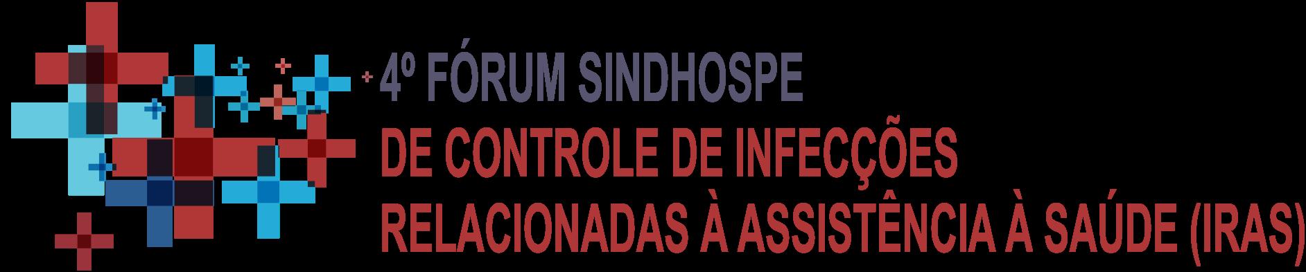 4º Fórum SINDHOSPE de Controle de Infecções Relacionadas à Assistência à Saúde